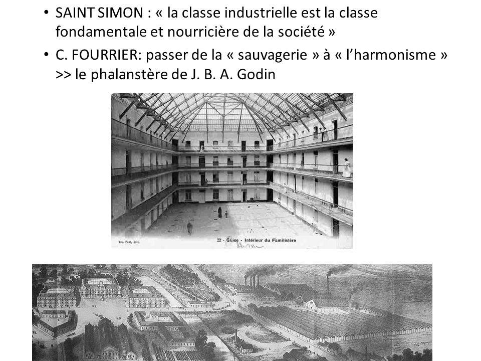 SAINT SIMON : « la classe industrielle est la classe fondamentale et nourricière de la société »