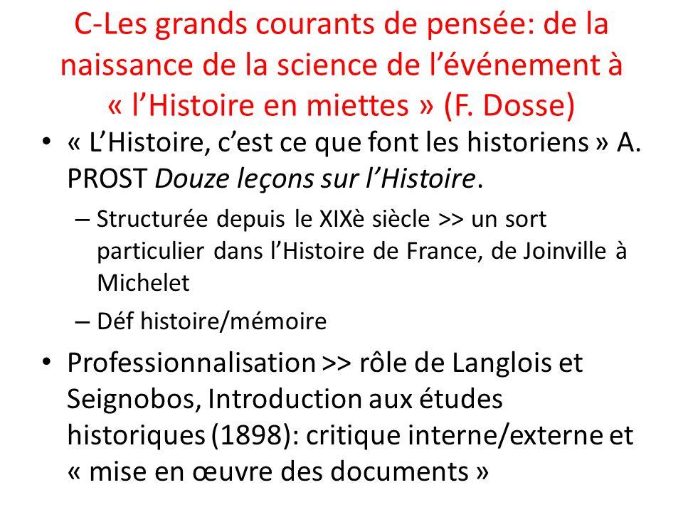 C-Les grands courants de pensée: de la naissance de la science de l'événement à « l'Histoire en miettes » (F. Dosse)
