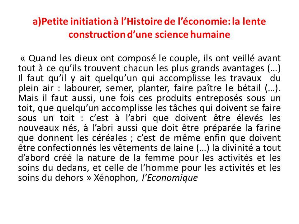 a)Petite initiation à l'Histoire de l'économie: la lente construction d'une science humaine