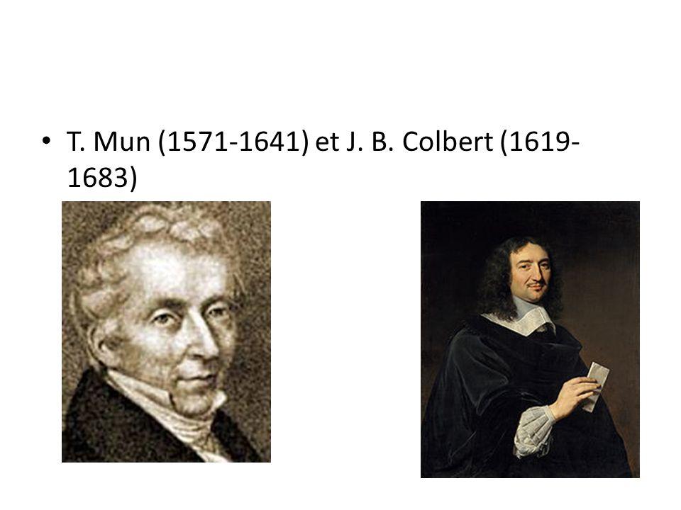 T. Mun (1571-1641) et J. B. Colbert (1619-1683)