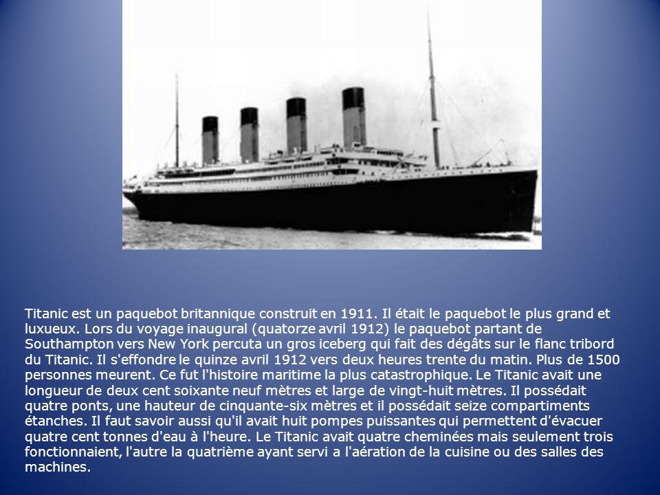 Titanic est un paquebot britannique construit en 1911