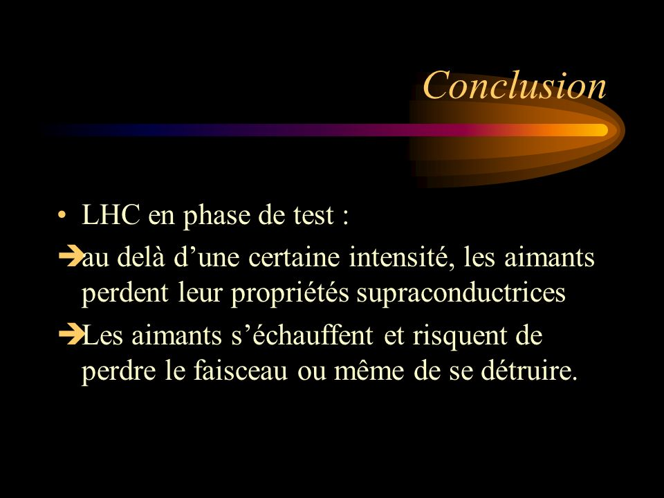 Conclusion LHC en phase de test :