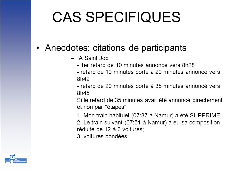CAS SPECIFIQUES Anecdotes: citations de participants