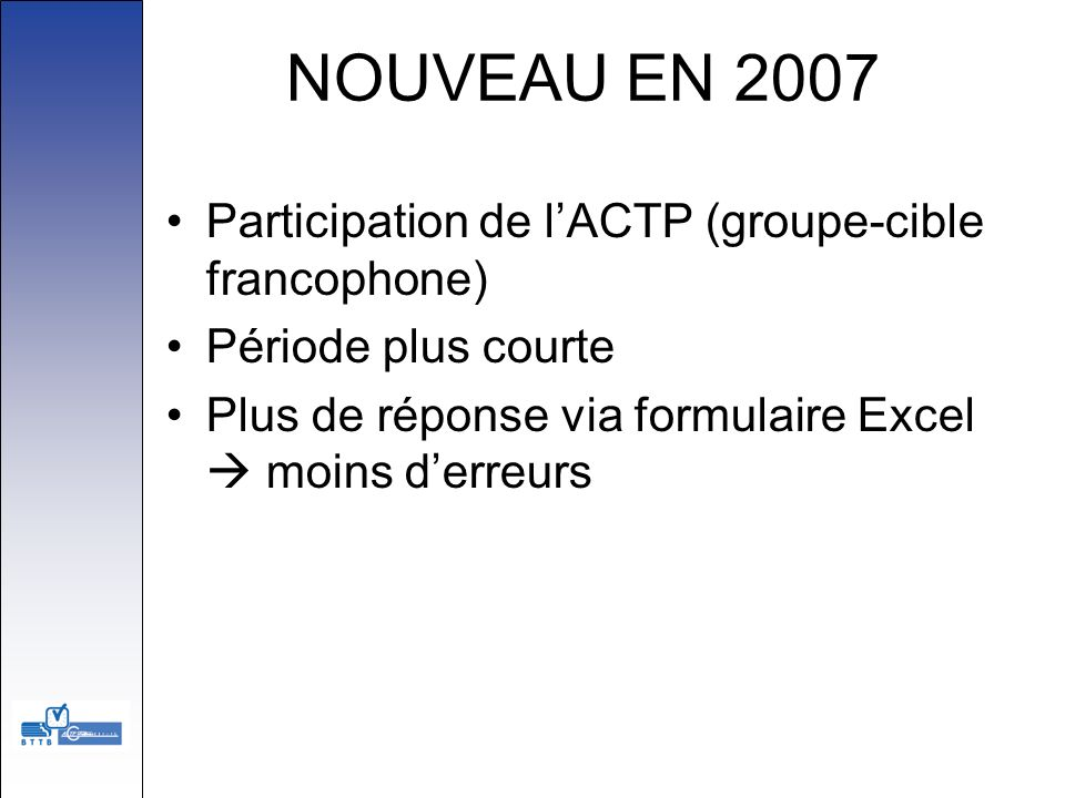 NOUVEAU EN 2007 Participation de l'ACTP (groupe-cible francophone)