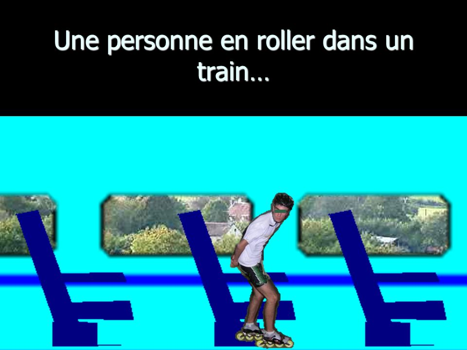 Une personne en roller dans un train…