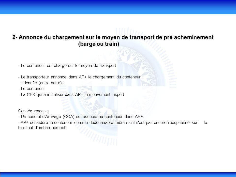 2- Annonce du chargement sur le moyen de transport de pré acheminement