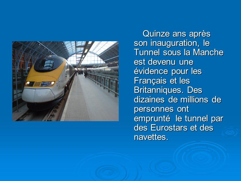 Quinze ans après son inauguration, le Tunnel sous la Manche est devenu une évidence pour les Français et les Britanniques.