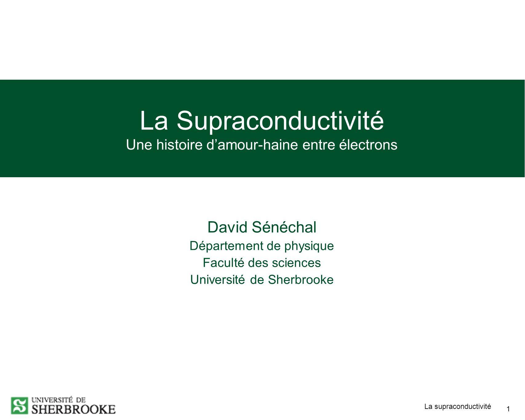 La Supraconductivité Une histoire d'amour-haine entre électrons