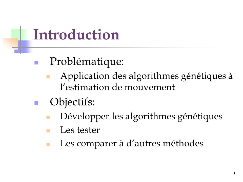 Introduction Problématique: Objectifs: