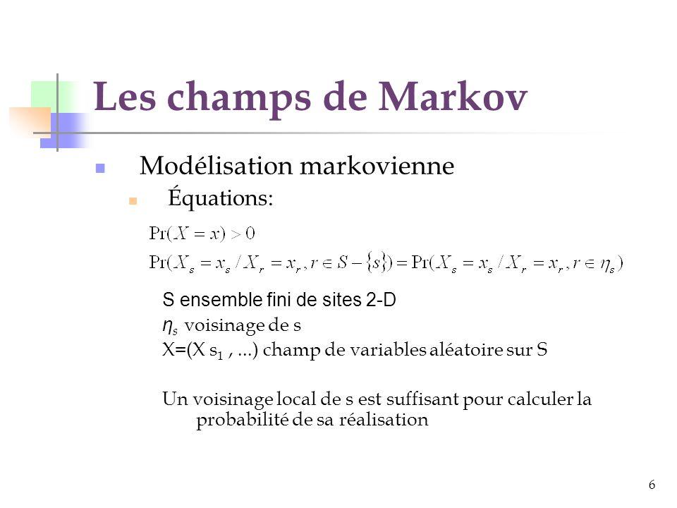 Les champs de Markov Modélisation markovienne Équations: