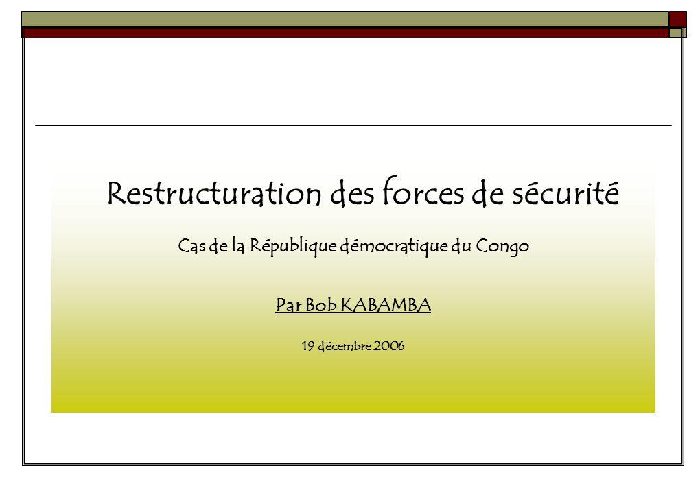 Restructuration des forces de sécurité