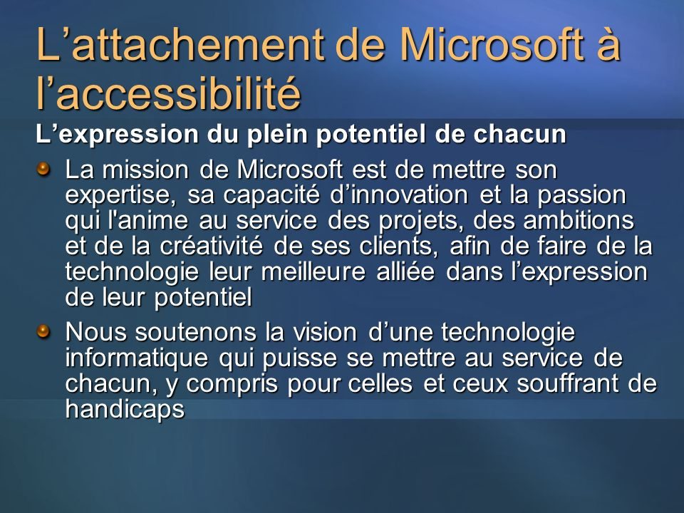 L'attachement de Microsoft à l'accessibilité