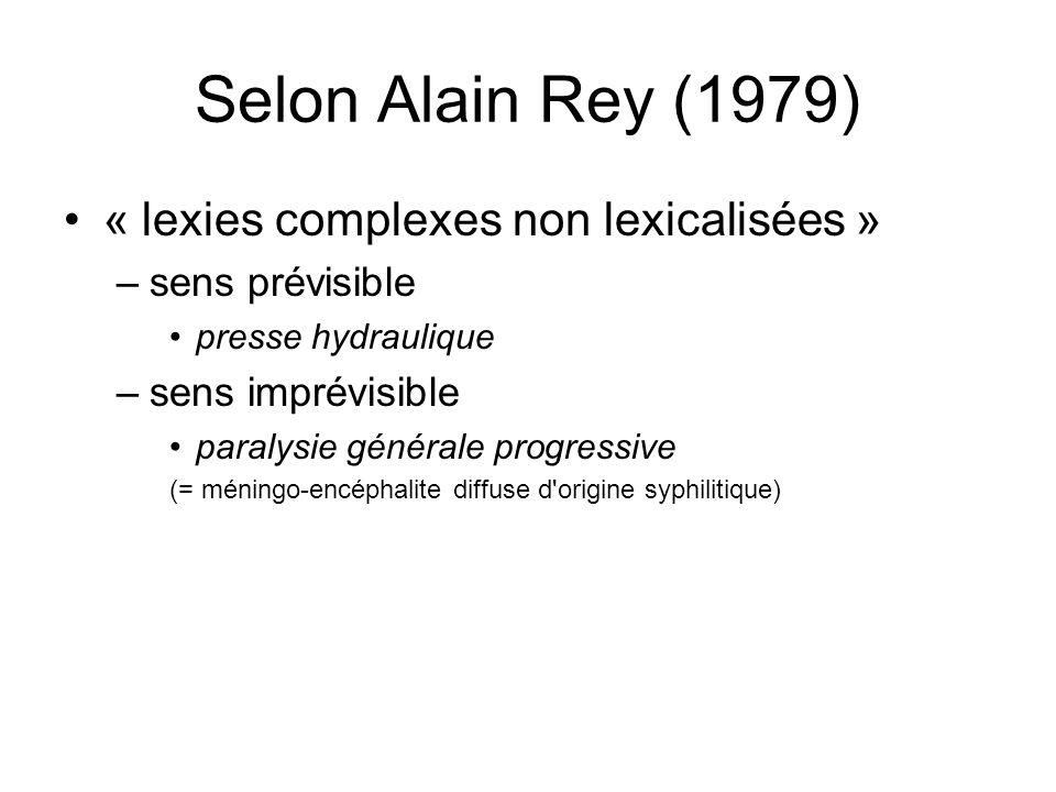Selon Alain Rey (1979) « lexies complexes non lexicalisées »