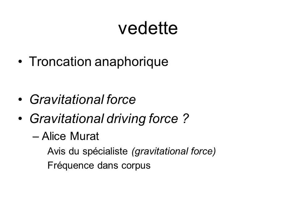 vedette Troncation anaphorique Gravitational force