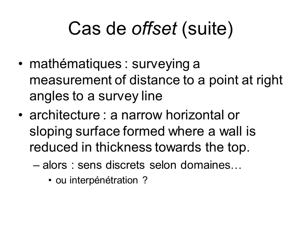 Cas de offset (suite) mathématiques : surveying a measurement of distance to a point at right angles to a survey line.