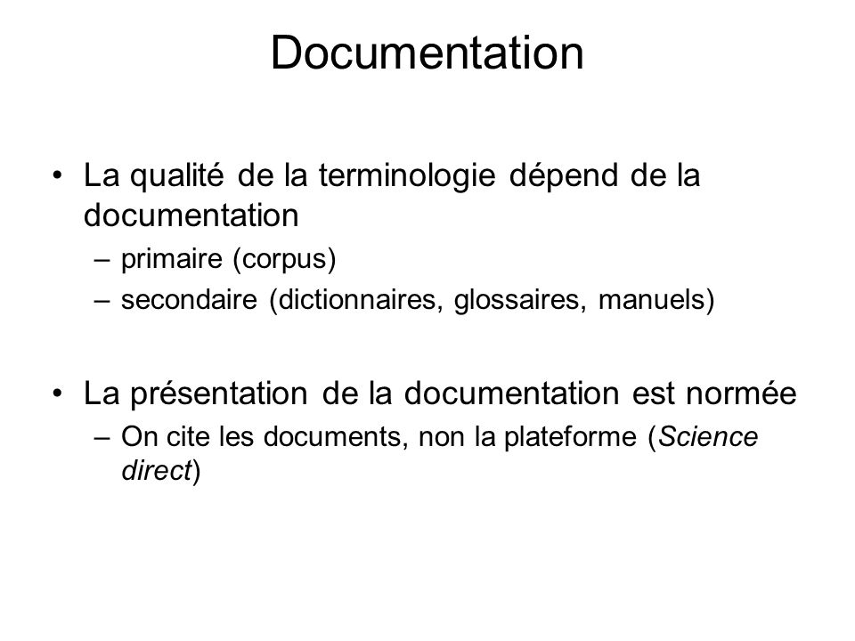 Documentation La qualité de la terminologie dépend de la documentation