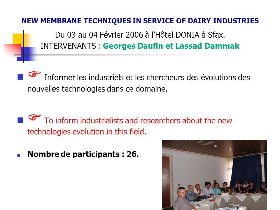 NEW MEMBRANE TECHNIQUES IN SERVICE OF DAIRY INDUSTRIES