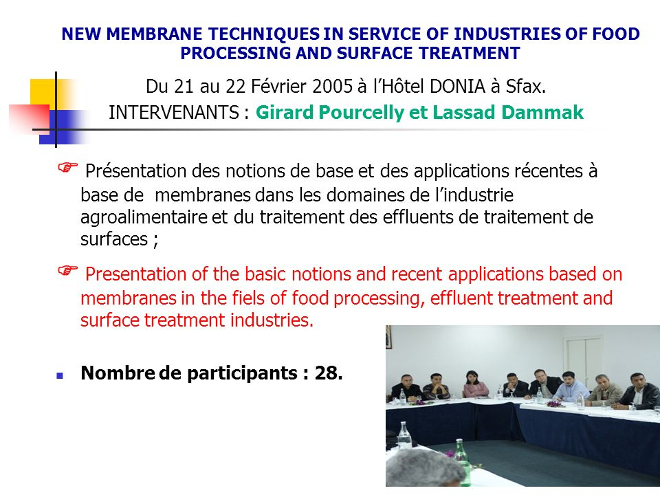 NEW MEMBRANE TECHNIQUES IN SERVICE OF INDUSTRIES OF FOOD PROCESSING AND SURFACE TREATMENT
