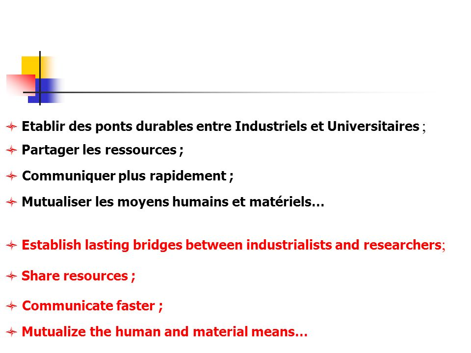  Etablir des ponts durables entre Industriels et Universitaires ;