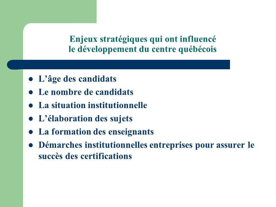 Enjeux stratégiques qui ont influencé le développement du centre québécois