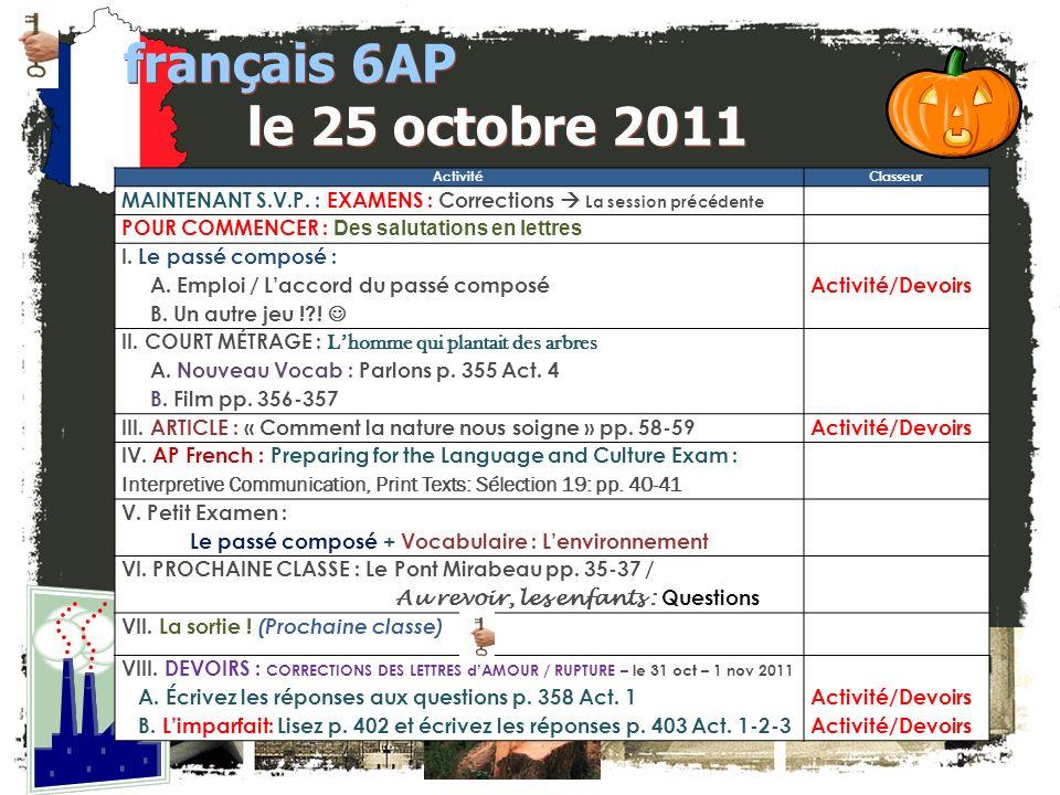français 6AP le 25 octobre 2011 Activité. Classeur. MAINTENANT S.V.P. : EXAMENS : Corrections  La session précédente.
