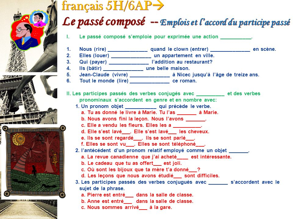 français 5H/6AP Le passé composé -- Emplois et l'accord du participe passé