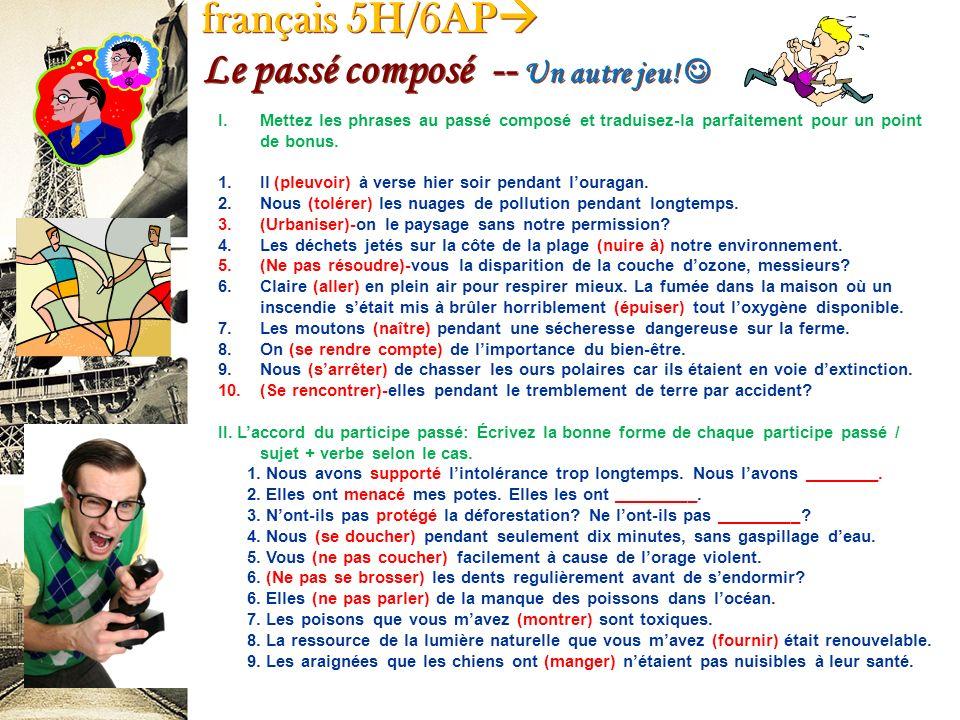 français 5H/6AP Le passé composé -- Un autre jeu! 