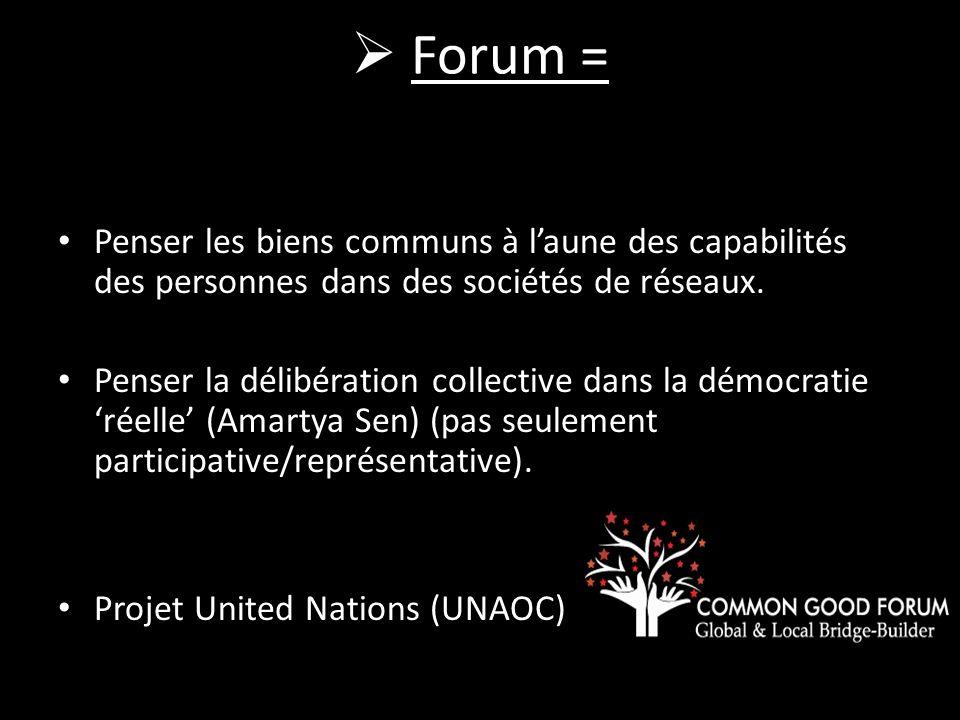Forum = Penser les biens communs à l'aune des capabilités des personnes dans des sociétés de réseaux.
