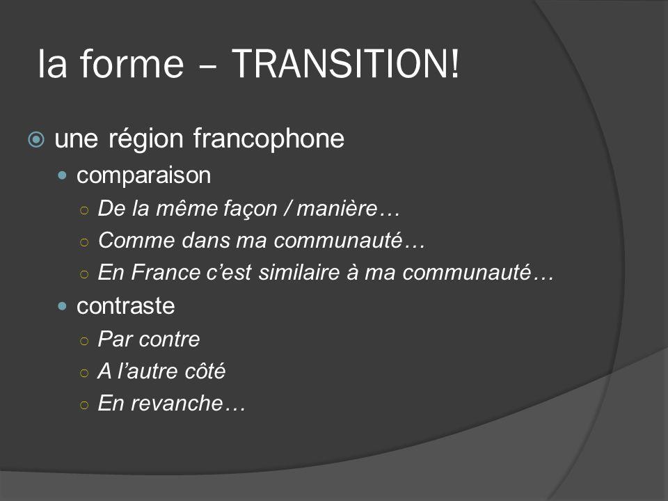 la forme – TRANSITION! une région francophone comparaison contraste