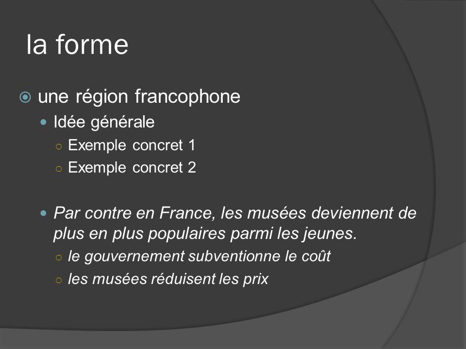 la forme une région francophone Idée générale