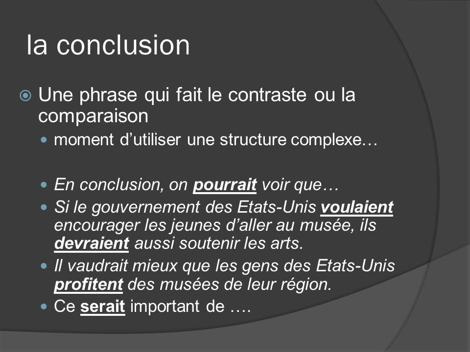 la conclusion Une phrase qui fait le contraste ou la comparaison