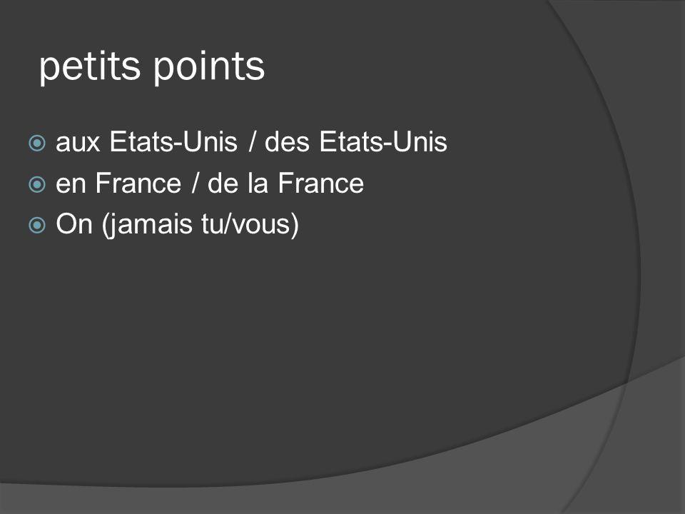petits points aux Etats-Unis / des Etats-Unis en France / de la France