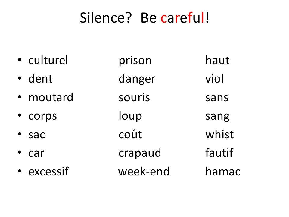 Silence Be careful! culturel prison haut dent danger viol