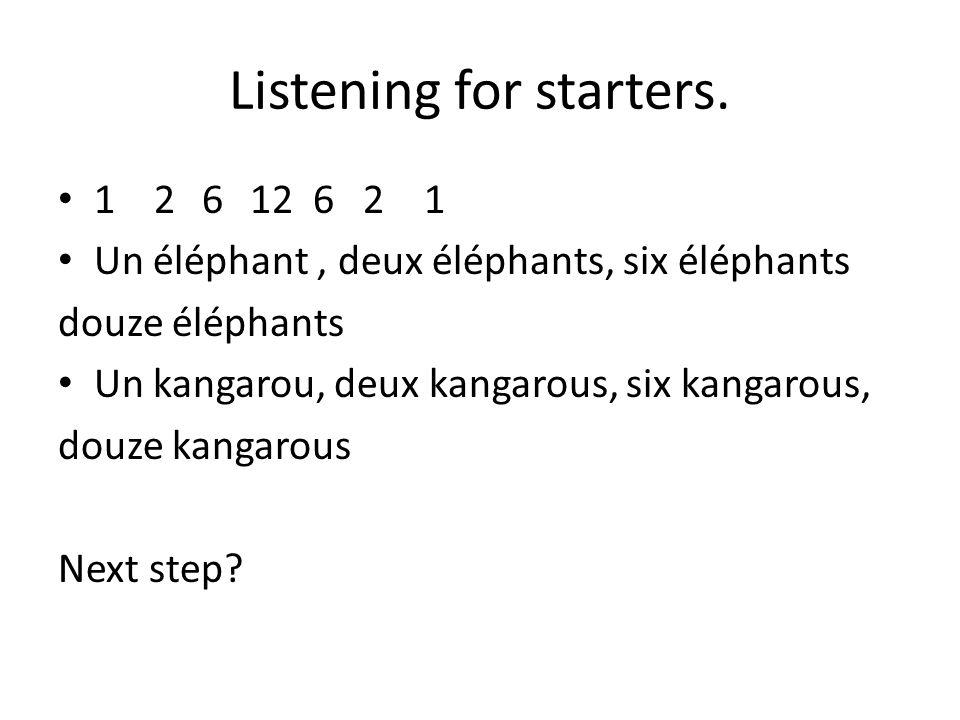 Listening for starters.