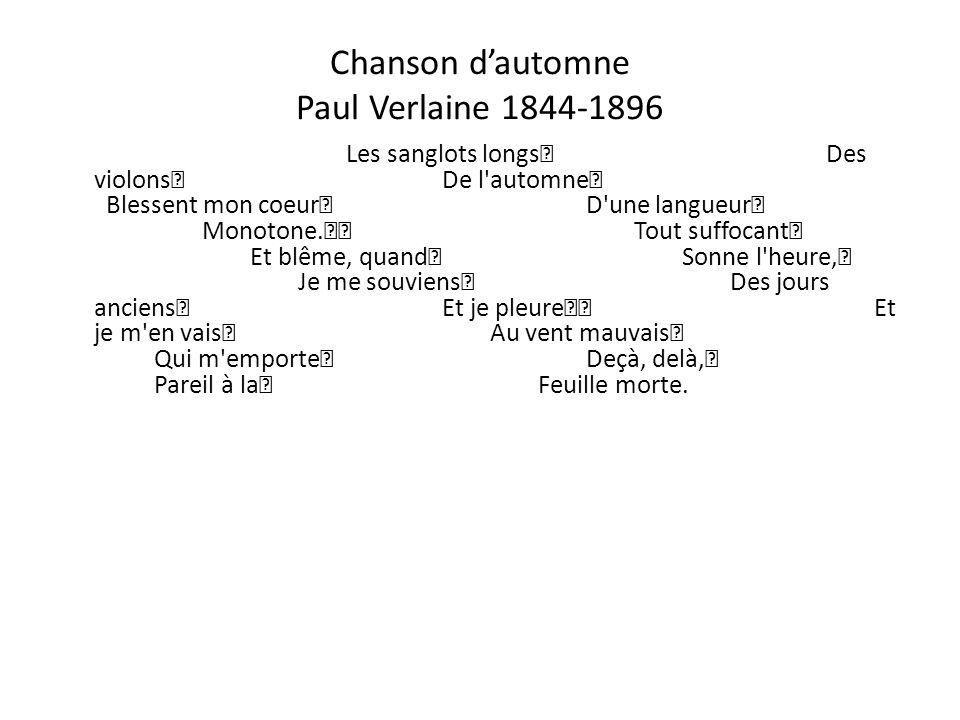 Chanson d'automne Paul Verlaine 1844-1896