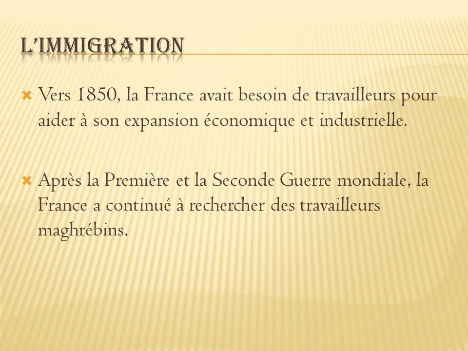 L'immigration Vers 1850, la France avait besoin de travailleurs pour aider à son expansion économique et industrielle.