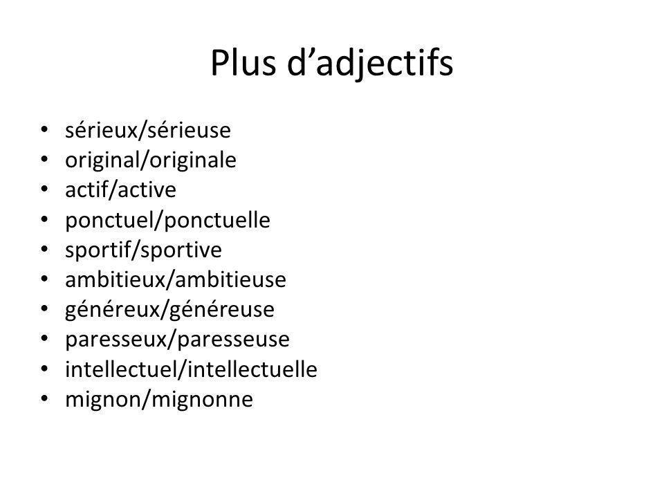 Plus d'adjectifs sérieux/sérieuse original/originale actif/active