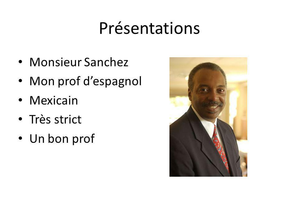Présentations Monsieur Sanchez Mon prof d'espagnol Mexicain