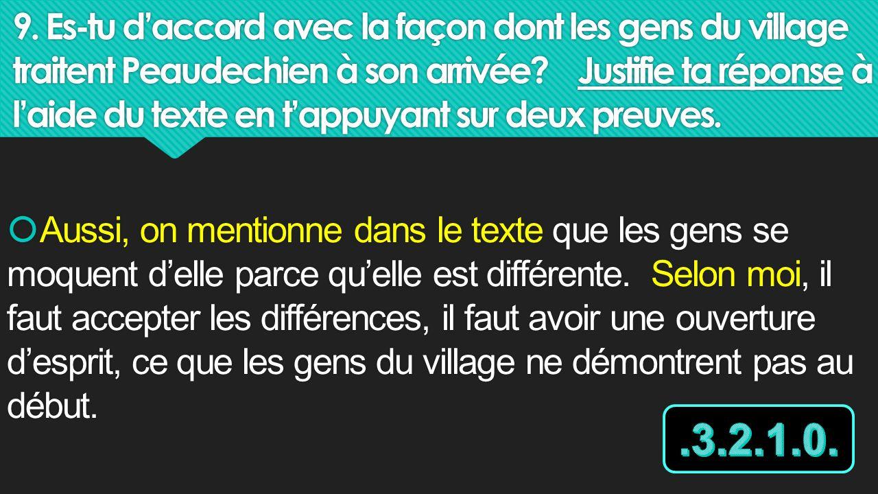 9. Es-tu d'accord avec la façon dont les gens du village traitent Peaudechien à son arrivée Justifie ta réponse à l'aide du texte en t'appuyant sur deux preuves.