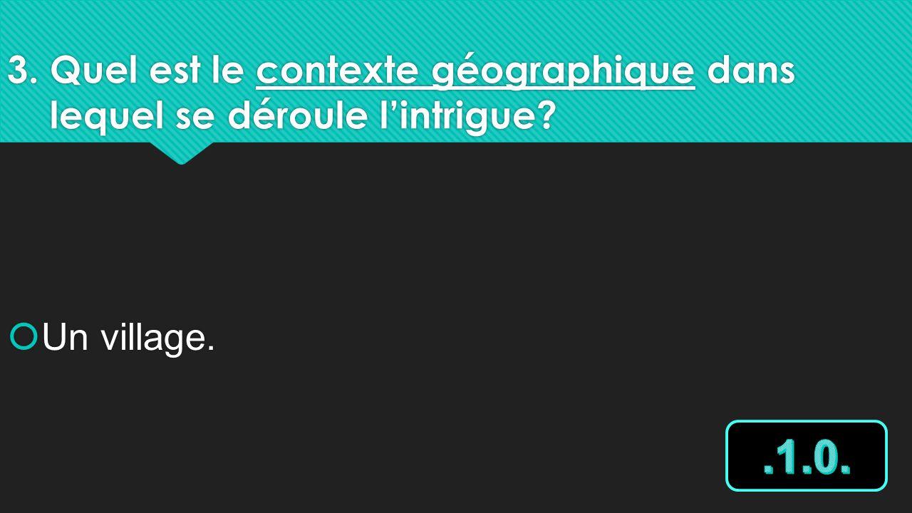 3. Quel est le contexte géographique dans lequel se déroule l'intrigue
