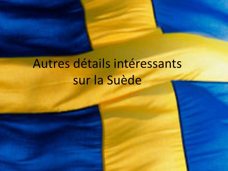Autres détails intéressants sur la Suède