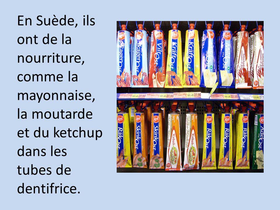 En Suède, ils ont de la nourriture, comme la mayonnaise, la moutarde et du ketchup dans les tubes de dentifrice.
