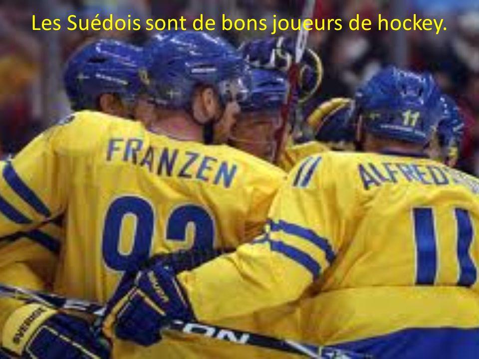Les Suédois sont de bons joueurs de hockey.
