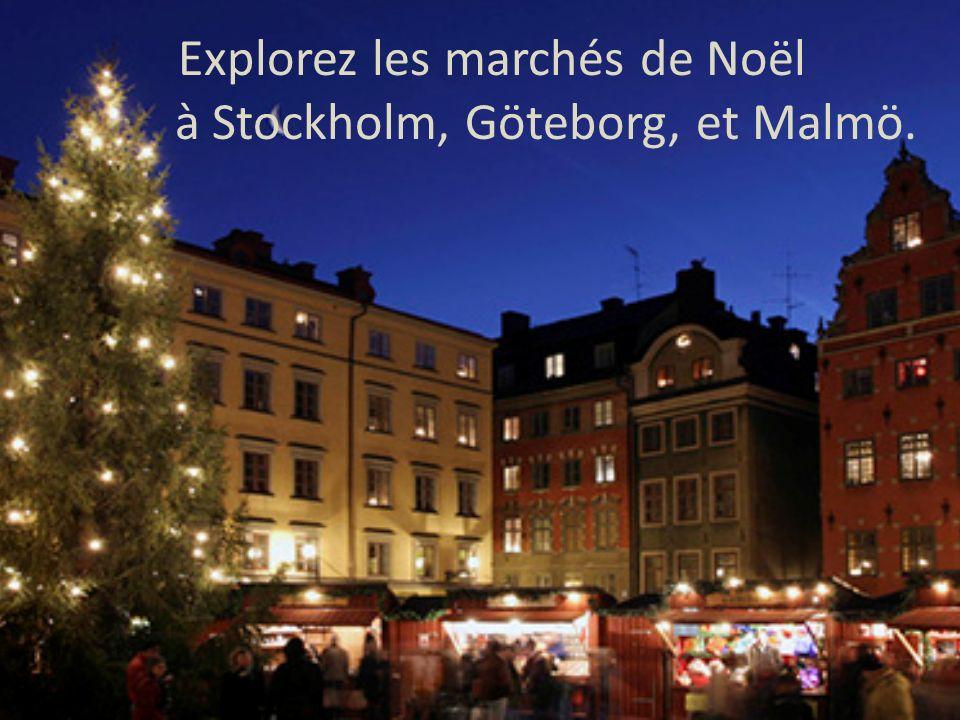 Explorez les marchés de Noël à Stockholm, Göteborg, et Malmö.