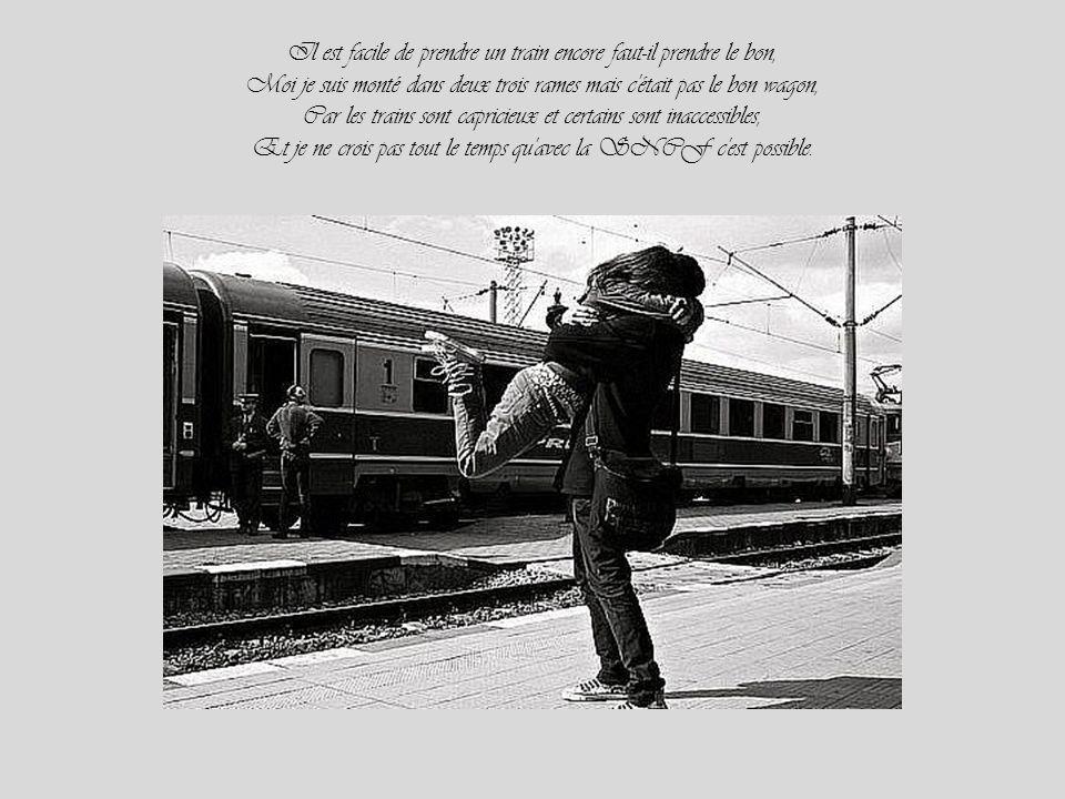 Il est facile de prendre un train encore faut-il prendre le bon,