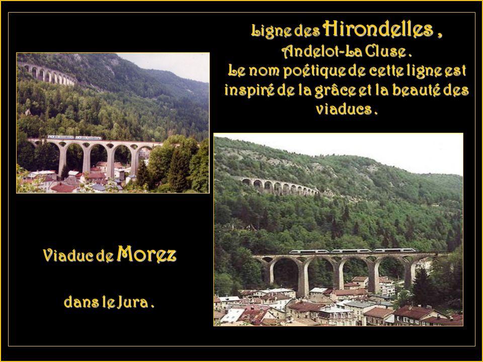 Ligne des Hirondelles ,Andelot-La Cluse . Le nom poétique de cette ligne est inspiré de la grâce et la beauté des viaducs .