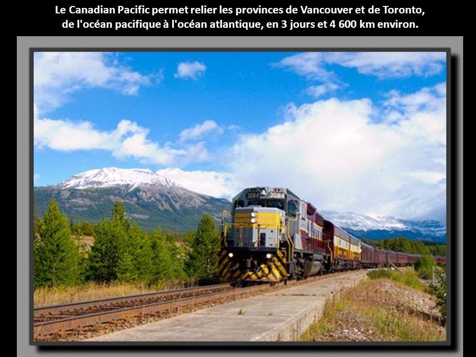 Le Canadian Pacific permet relier les provinces de Vancouver et de Toronto,