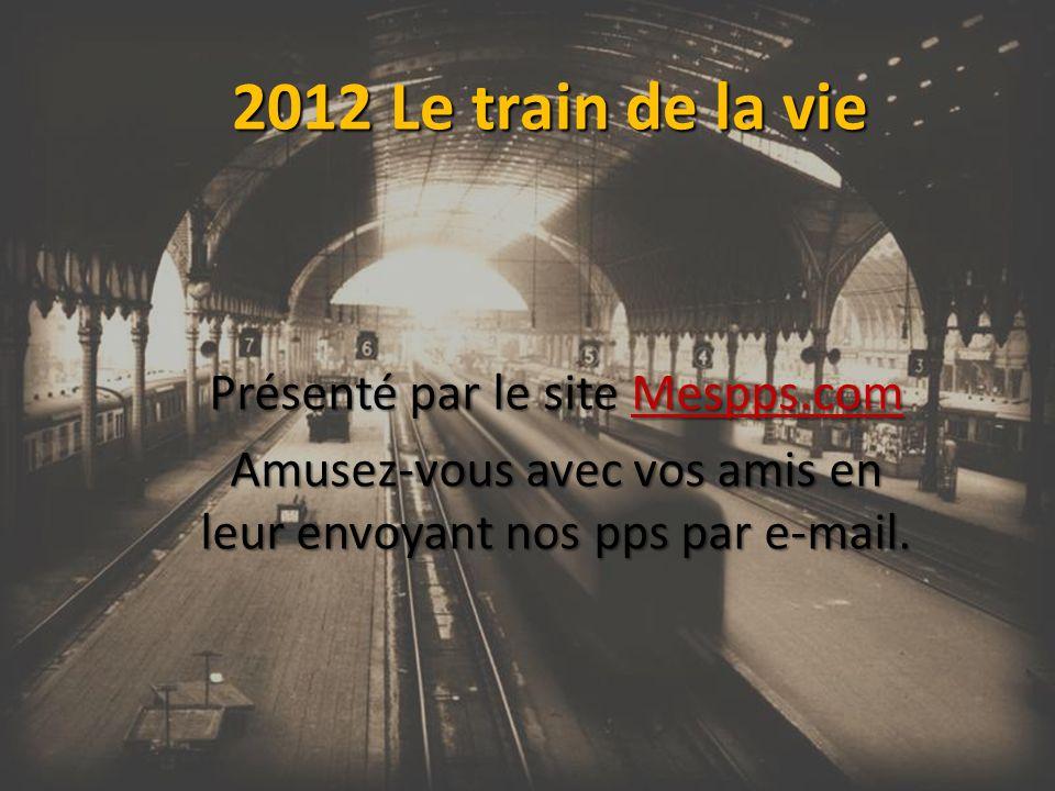 2012 Le train de la vie Présenté par le site Mespps.com