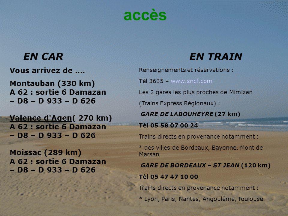 accès EN CAR EN TRAIN Vous arrivez de …. Montauban (330 km)