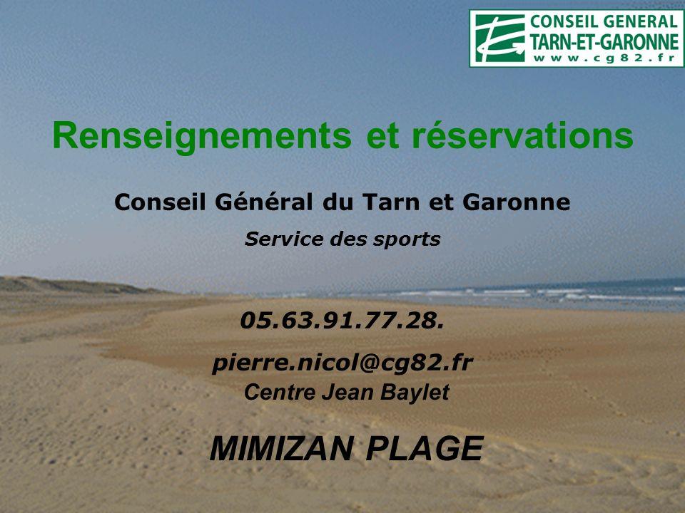 Renseignements et réservations Conseil Général du Tarn et Garonne